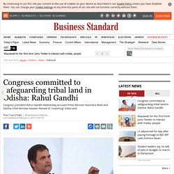 Congress committed to safeguarding tribal land in Odisha: Rahul Gandhi