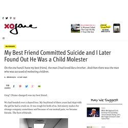 My Best Friend Committed Suicide and I Later Found Out He Was a Child Molester