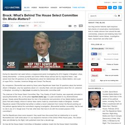 Brock: What's Behind The House Select Committee On Media Matters?