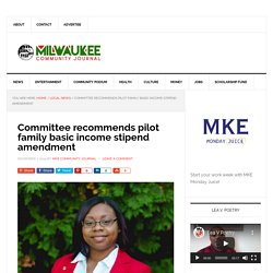 Committee recommends pilot family basic income stipend amendment - Milwaukee Community Journal