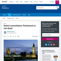 Select committees: Parliament is not dead