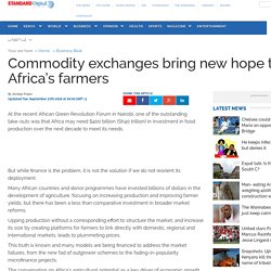 Kenya : Commodity exchanges bring new hope to Africa's farmers - The Standard