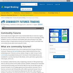 All About Commodity Futures Trading at Angel Broking