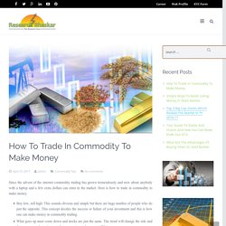 How to Trade In Commodity Segment?