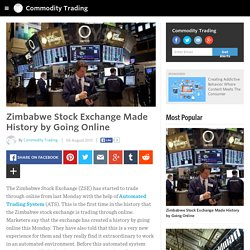 Commodity Trading - Zimbabwe Stock Exchange Made History by Going Online