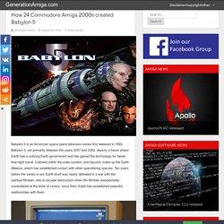 How 24 Commodore Amiga 2000s created Babylon 5 – GenerationAmiga.com