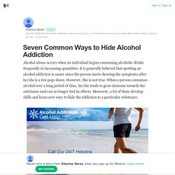 Seven Common Ways to Hide Alcohol Addiction