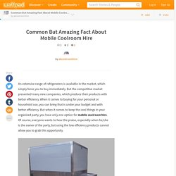 Common But Amazing Fact About Mobile Coolroom Hire