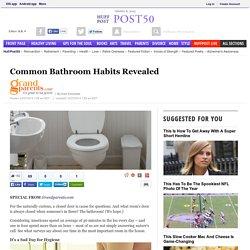 Common Bathroom Habits Revealed