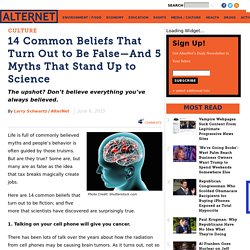 14 Common Beliefs That Turn Out to Be False—And 5 Myths That Stand Up to Science