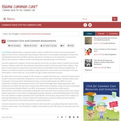 Common Core and Common Assessments - Blame Common Core?Blame Common Core?