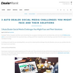 3 Auto Dealer Social Media Challenges You Might Face and Their Solutions