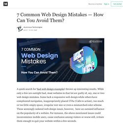 7 Common Web Design Mistakes — How You Can Avoid Them