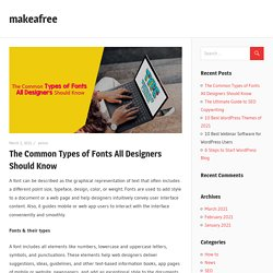 The Common Types of Fonts All Designers Should Know – makeafree