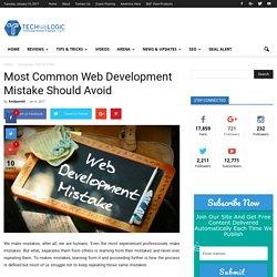 Most common web development mistake should avoid