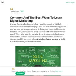 Common And The Best Ways To Learn Digital Marketing