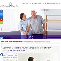 Common Disabilities Your Senior Loved One Is at Risk Of