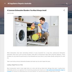4 Common Dishwasher Blunders You Must Always Avoid