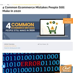 4 Common Ecommerce Mistakes People Still Make In 2020