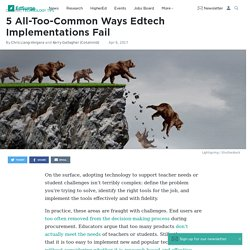 5 All Too Common Ways Edtech Implementations Fail