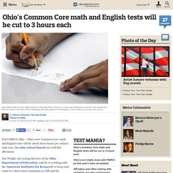 Ohio's Common Core math and English tests will be cut to 3 hours each