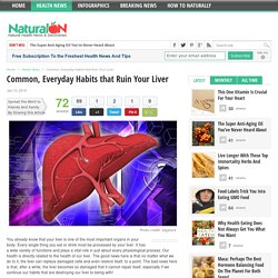 Common, Everyday Habits that Ruin Your Liver - NaturalON