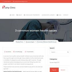 3 common women health issues