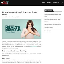 Most Common Health issues These Days