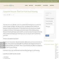 Common Sounds That Can Hurt Your Hearing - Evolution Hearing