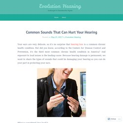 Common Sounds That Can Hurt Your Hearing
