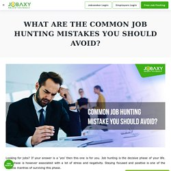 What Are The Common Job Hunting Mistakes You Should Avoid?
