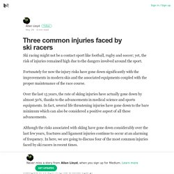 Three common injuries faced by ski racers