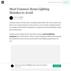 Most Common Home Lighting Mistakes to Avoid – Di Emme