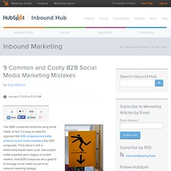 9 Common and Costly B2B Social Media Marketing Mistakes