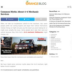 Common Myths About 4x4 Mechanic Services - Orange Blog