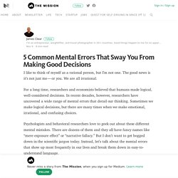 5 Common Mental Errors That Sway You From Making Good Decisions – Medium