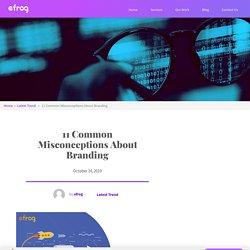 11 Common Misconceptions About Branding – Efrog