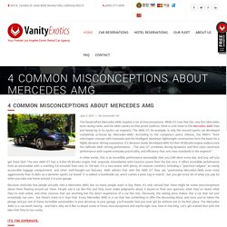4 Common Misconceptions About Mercedes AMG - -