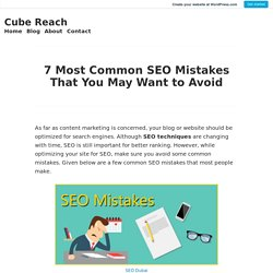 7 Most Common SEO Mistakes That You May Want to Avoid – Cube Reach
