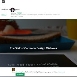 The 5 Most Common Mistakes in Design — The Year of the Looking Glass