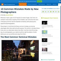 10 Most Common Mistakes Made by New Photographers