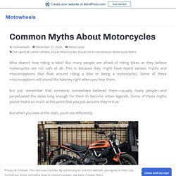 Common Myths About Motorcycles – Motowheels