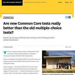 Are new Common Core tests really better than the old multiple-choice tests?