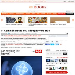 11 Common Myths You Thought Were True#s375832&title=Can_anything_live