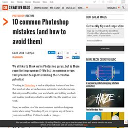 8 common Photoshop mistakes (and how to avoid them)