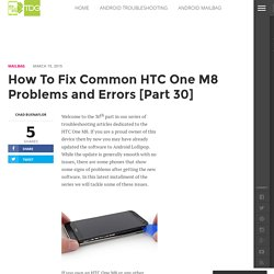 How To Fix Common HTC One M8 Problems and Errors [Part 30]