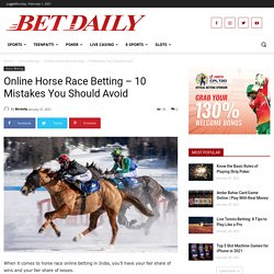 Common Horse Racing Betting Mistakes That You Should Avoid