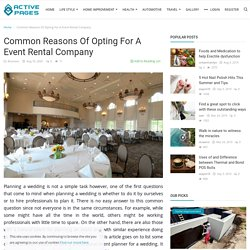 Common Reasons Of Opting For A Event Rental Company - Active Pages