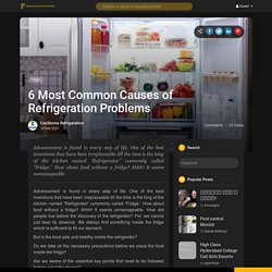 6 Most Common Causes of Refrigeration Problems