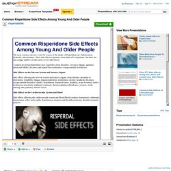 Common Risperidone Side Effects Among Young And Older People